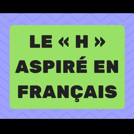 Découvrez les mots en français avec un «h» aspiré.