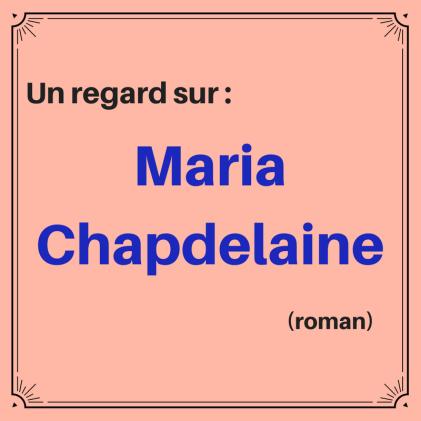 Découvrez ce classique de la littérature québécoise : Maria Chapdelaine