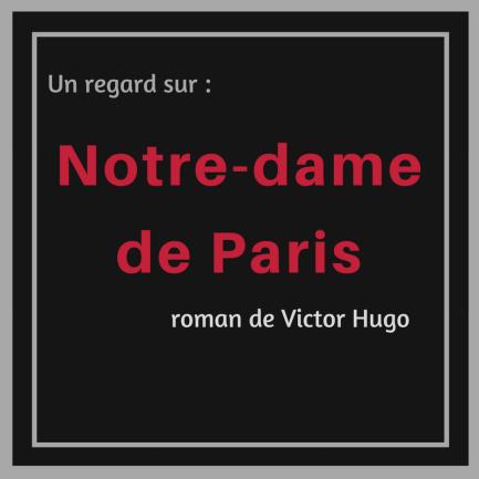 Découvrez ce classique de la littérature française : Notre-Dame de Paris