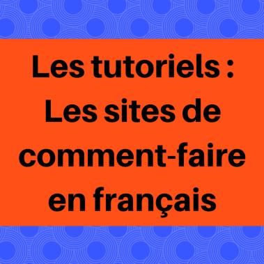 Suivez des tutoriels en français afin d'améliorer votre compréhension.