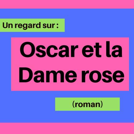 Découvrez ce roman touchant d'Éric-Emmanuel Schmitt : Oscar et la Dame rose