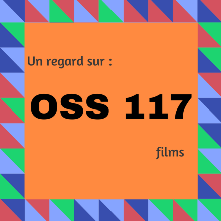 Découvrez les films humoristiques de OSS 117