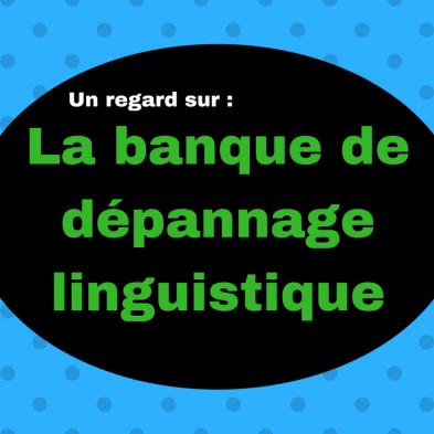 Découvrez cette ressource géniale pour vous aider avec vos questions sur la langue française ! : La banque de dépannage linguistique (BDL)