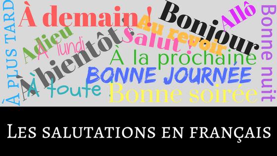 Les Salutations En Français Regard Sur Le Français