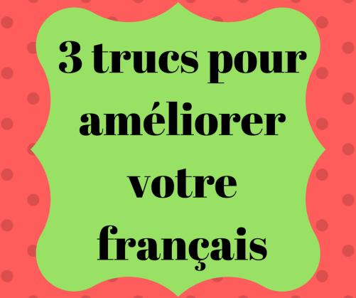 3-trucs-pour-ameliorer-votre-francais