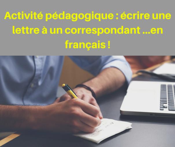Communiquez en français ! Une activité d'écriture qui vous fait pratiquer la base d'une lettre de correspondance.