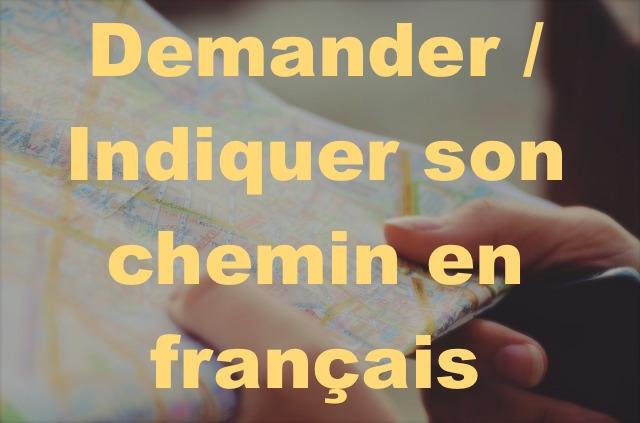 Vous allez où ? Le vocabulaire nécessaire pour demander ou indiquer son chemin en français.