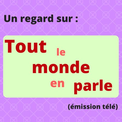 Découvrez l'émission télé québécoise Tout le monde en parle