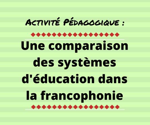 Une activité pédagogique qui fait découvrire aux élèves les différences dans les systèmes scolaires dans la francophonie