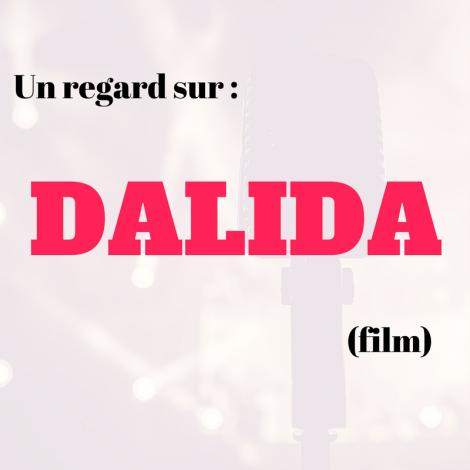 Découvrez la vie de la chanteuse Dalida dans ce film du même nom de 2017