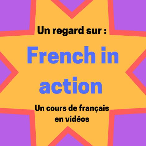Découvrez la série de vidéos pédagogiques : French in action !
