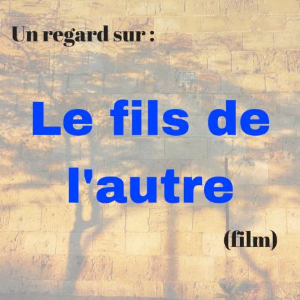 Découvrez le film français : Le fils de l'autre