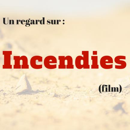 Découvrez ce drame francophone de Denis Villeneuve : Incendies