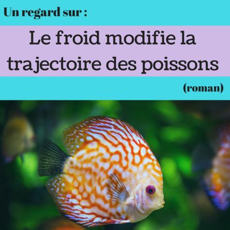 Découvrez ce roman québécois dans lequel l'action se passe pendant la crise du verglas : Le froid modifie la trajectoire des poissons