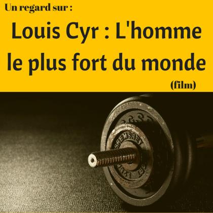 Découvrez la vie de Louis Cyr dans ce film québécois