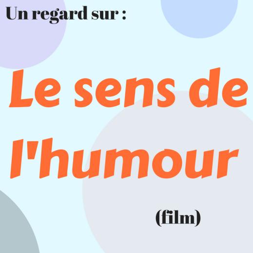 Découvrez le film québécois Le sens de l'humour