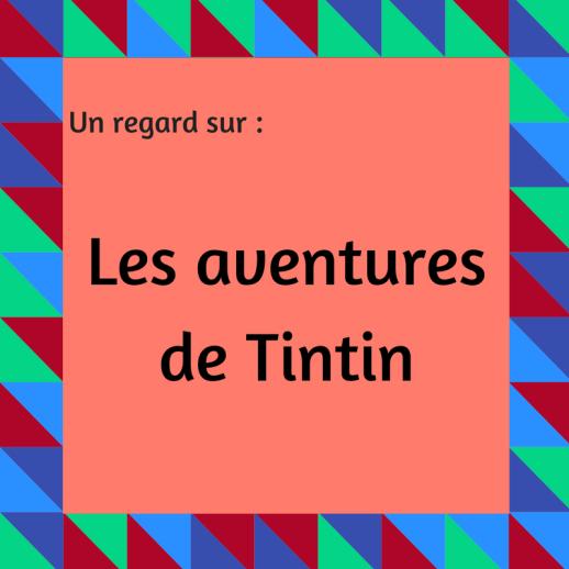 Avez-vous déjà lu les aventures de Tintin ?