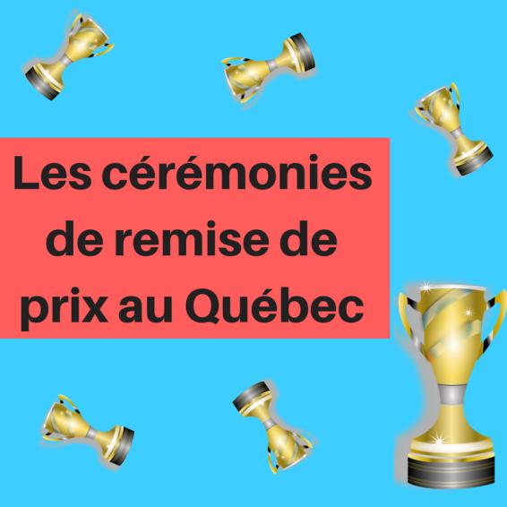 Découvrez les différents galas de remise de récompenses dans le milieu artistique au Québec !