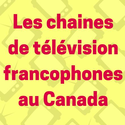 Découvrez la variété de chaines de télévision francophones au Canada