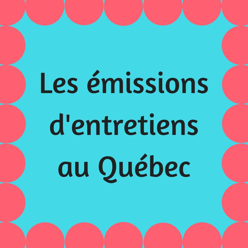 Découvrez des entrevues avec des personnalités québécoises dans ces émissions !