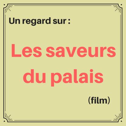 Découvrez ce film français qui met en vedette une cuisinière du président de France : Les saveurs du palais
