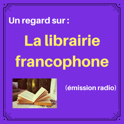 Découvrez le monde littéraire francophone avec cette émission radio !