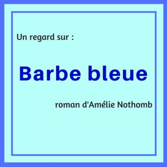 Découvrez le roman Barbe Bleue, inspiré du conte, d'Amélie Nothomb.