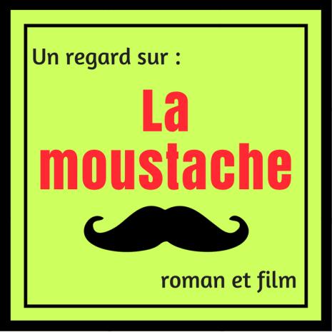 Qu'est-ce que vous feriez si tout le monde niait l'existence de quelque chose qui faisait partie de votre réalité ? Découvrez le roman et le film La moustache.