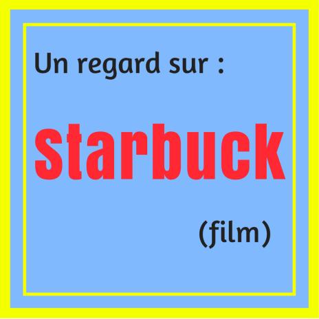 Découvrez ce film québécois très réussi : Starbuck