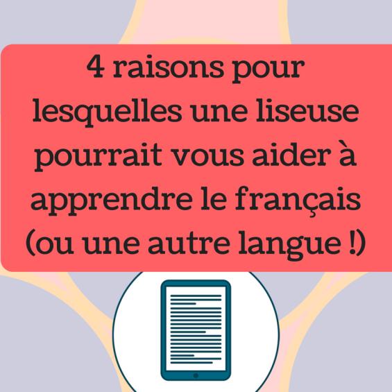 Découvrez pourquoi une liseuse pourrait vous aider à apprendre une langue !