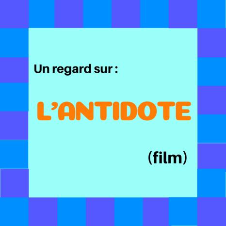 Découvrez ce film français : L'antidote