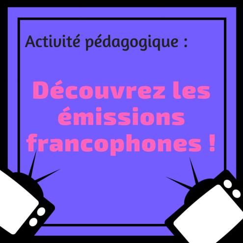 Aidez les élèves à découvrir des émissions (ou d'autres éléments culturels) francophones avec cette activité !