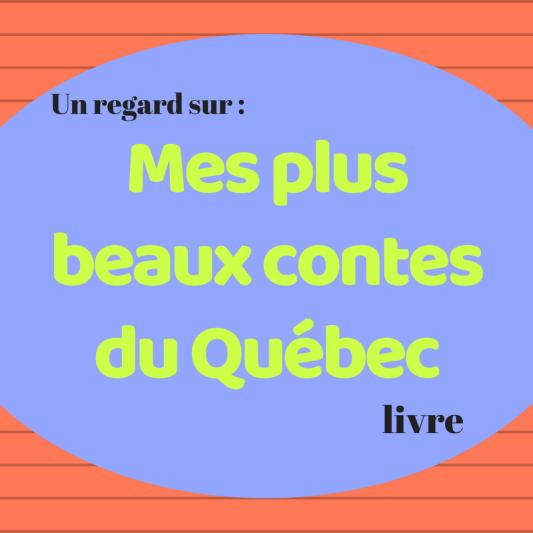 Découvrez les plus beaux contes du Québec dans ce très beau livre !
