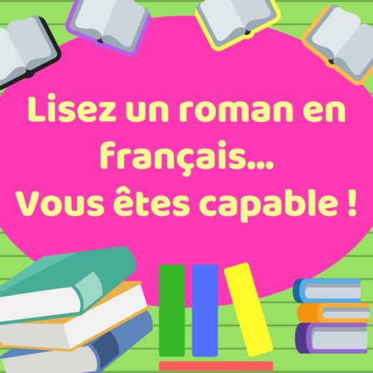 Découvrez pourquoi des romans pourraient vous aider à apprendre le français, même si vous êtes débutant !