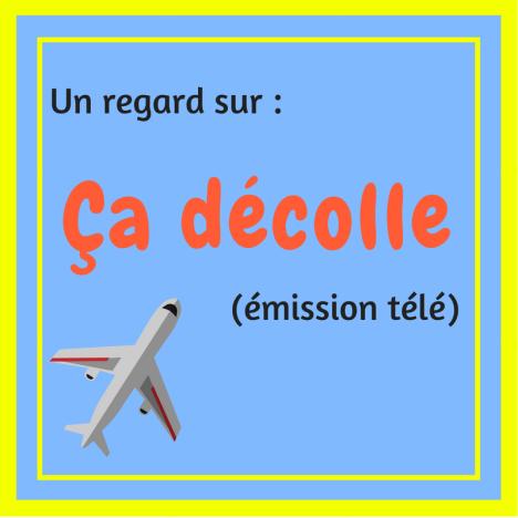 Découvrez cette émission québécoise humoristique : Ça décolle
