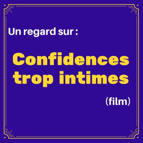 Ce film nous révèle les liens étranges qui peuvent se nouer entre des personnes… : Confidences trop intimes