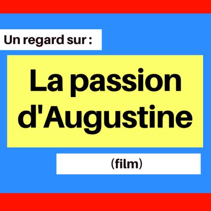 La passion d'Augustine (film) : prenez conscience des changements sociaux au Québec des années 1960 à travers les adaptations dans un couvent.