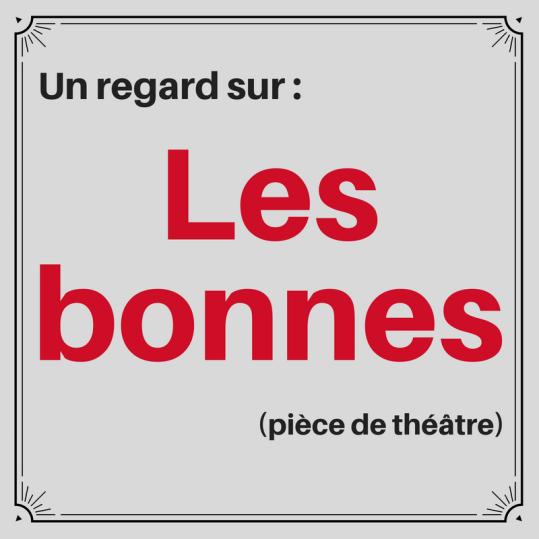 Découvrez cette pièce de théâtre troublante de Jean Genet : Les bonnes