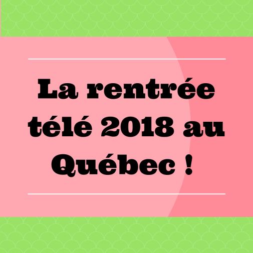 Découvrez les nouvelles émissions de la saison 2018/2019 au Québec !
