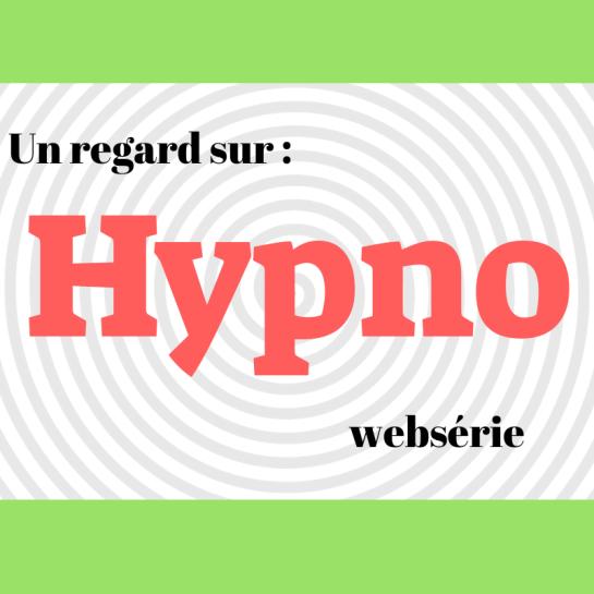 Hypno : Un websérie policière dans laquelle on trouve un hypnotiseur qui essaie de résoudre un crime mystérieux...