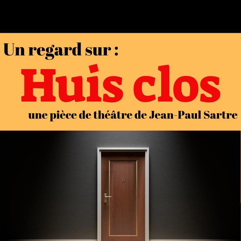 Découvrez Huis clos, une pièce de théâtre célèbre de Jean-Paul Sartre !