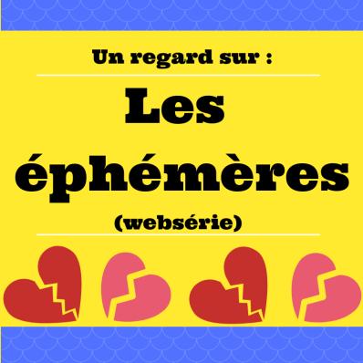 Découvrez la websérie Les éphémères !