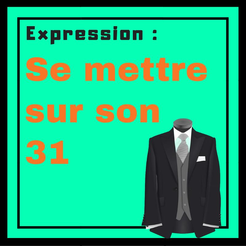 Vous étiez-vous déjà mis sur votre 31 ? Apprenez cette expression française !