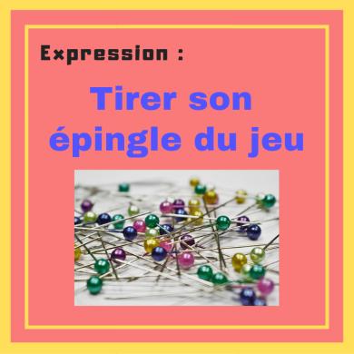 Savez-vous comment bien tirer votre épingle du jeu ? Apprenez cette expression française !