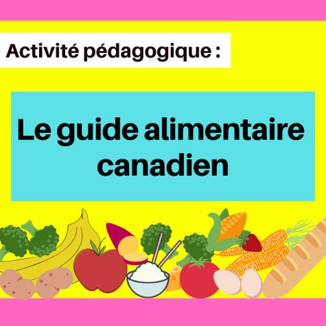Faire parler de la nutrition avec cette activité sur le nouveau guide alimentaire canadien