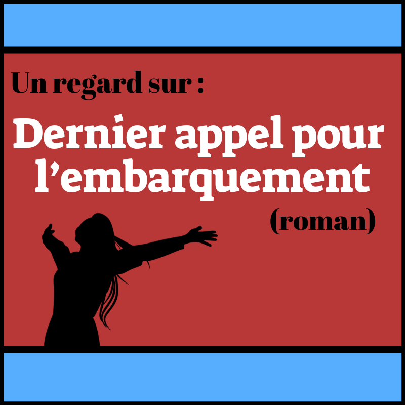 Réfléchissez sur ce qui est important dans votre vie avec ce roman québécois : Dernier appel pour l'embarquement