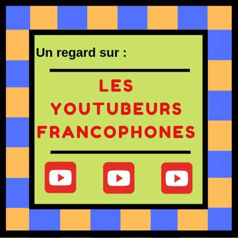 Découvrez quelques youtubeurs et youtubeuses francophones !