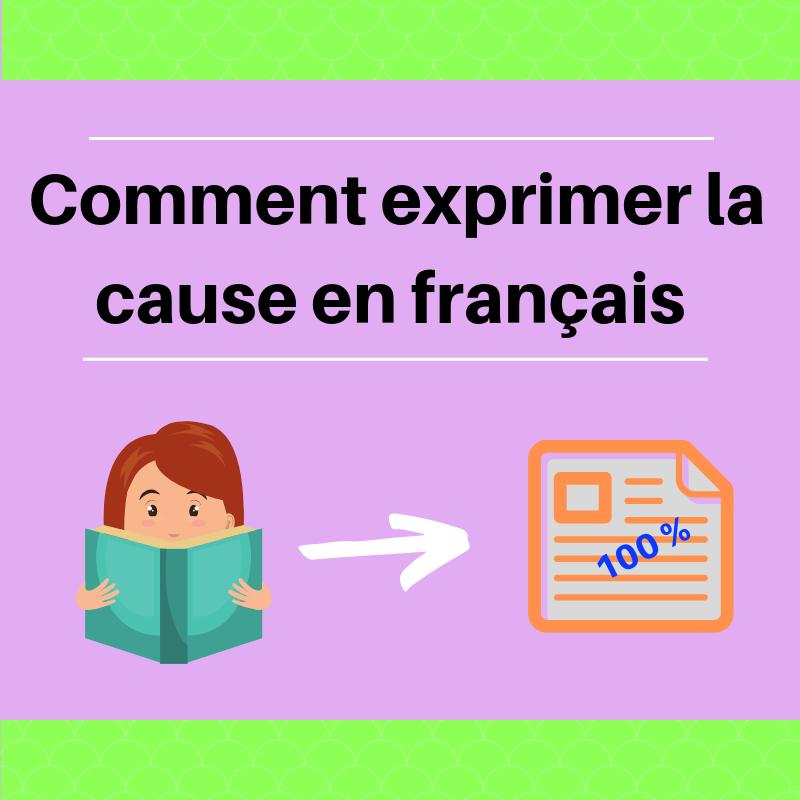 Découvrez d'autres façons que « parce que » d'exprimer la cause en français !