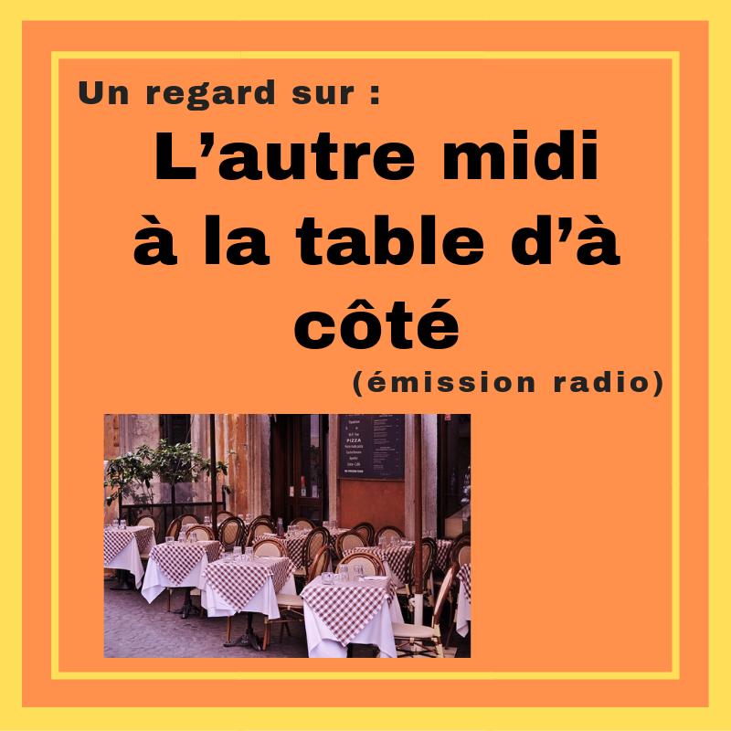 Faites la connaissance de plusieurs personnalités publiques du Québec dans L'autre midi à la table d'à côté.