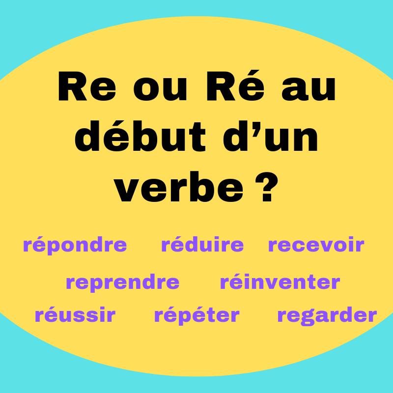 Re Ou Re Au Debut D Un Verbe Regard Sur Le Francais